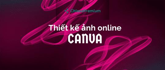 Thiết kế ảnh online không cần cài phần mềm với Canva