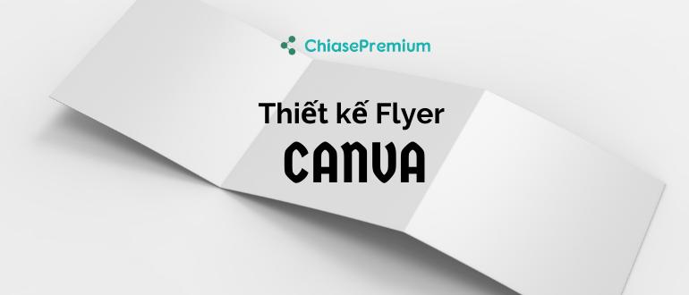 Cách thiết kế Flyer bằng phần mềm chỉnh sửa ảnh Canva