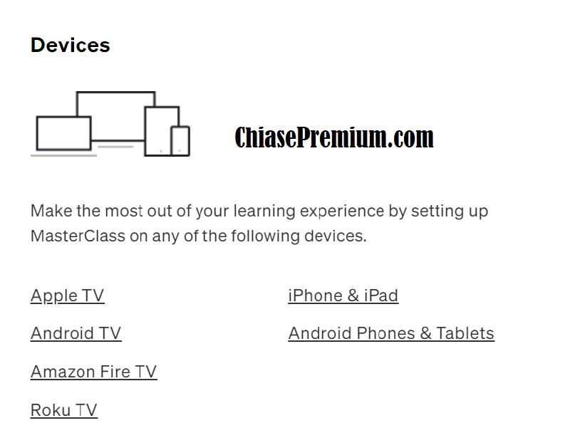 Bạn có thể truy cập các khóa học MasterClass trên nhiều thiết bị