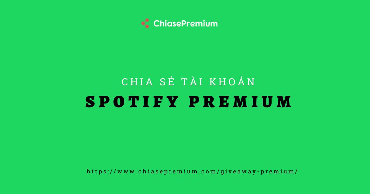Giveaway Premium - Chia sẻ tài khoản Spotify Premium