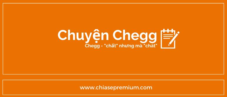 """Chuyện Chegg - """"chát"""" nhưng mà """"chất"""""""