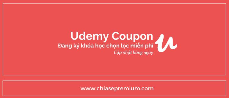 Khoa hoc Udemy mien phi chon loc update daily Chiasepremium dot com - Hướng dẫn, chia sẻ kinh nghiệm khi học trên Udemy