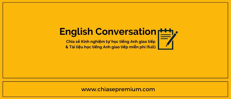 Chia sẻ Kinh nghiệm học tiếng Anh giao tiếp của mình