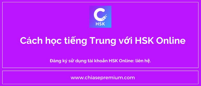 Đánh giá và chia sẻ cách học tiếng Trung với tài khoản HSK Online