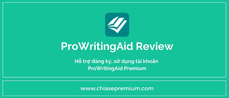 ProwritingAid công cụ kiểm tra ngữ pháp và hoàn thiện kỹ năng viết tiếng Anh